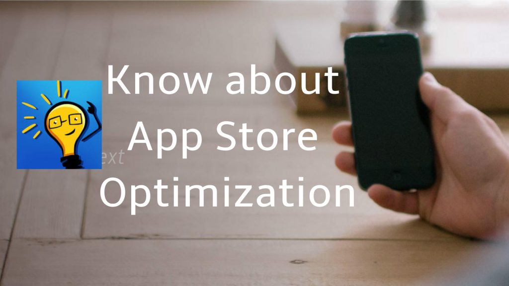 Know about App Store Optimization