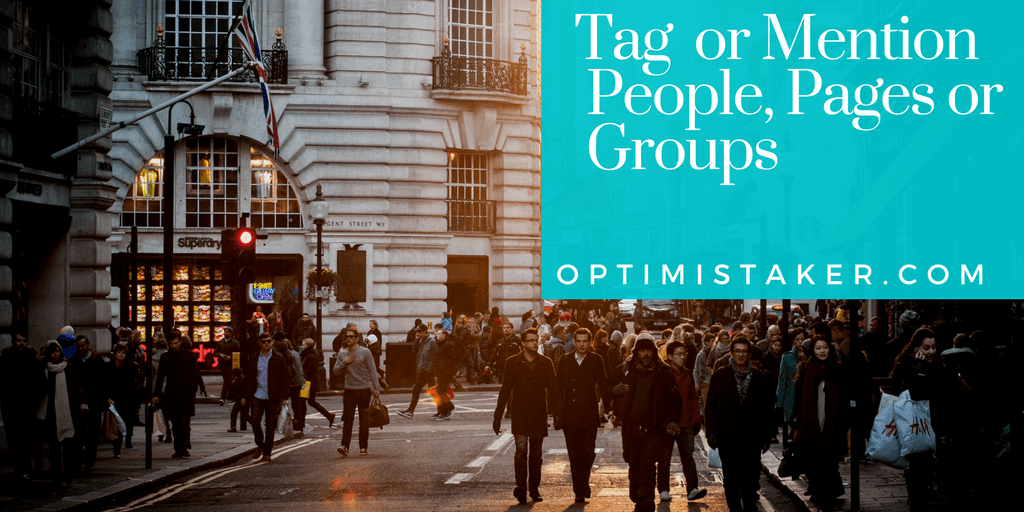 Tag Or Mention People, Pages Or Groups