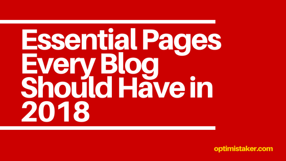 Essential Pages Every Blog Should Have in 2018